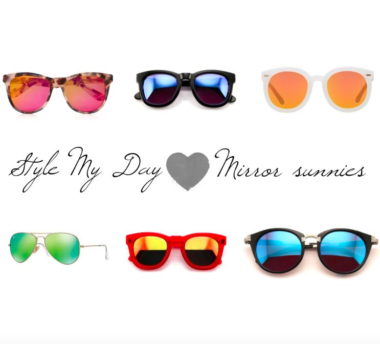 Style My Day loves mirror sunnies